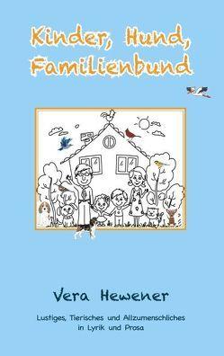 Kinder, Hund, Familienbund von Hewener,  Vera