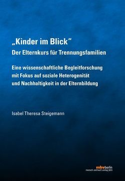 """""""Kinder im Blick"""" Der Elternkurs für Trennungsfamilien von Steigemann,  Isabel Theresa"""