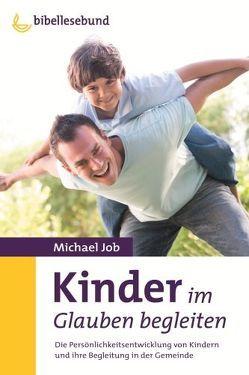 Kinder im Glauben begleiten von Job,  Michael