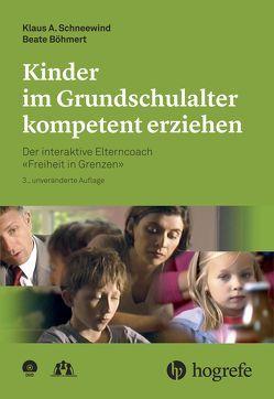 Kinder im Grundschulalter kompetent erziehen von Böhmert,  Beate, Schneewind,  Klaus A