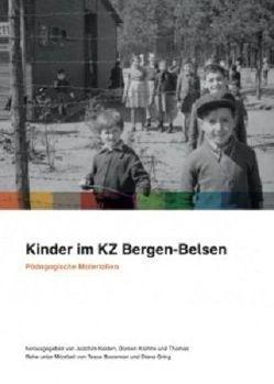 Kinder im KZ Bergen-Belsen von Bouwman,  Tessa, Gring,  Diana, Kasten,  Joachim, Krohne,  Doreen, Rahe,  Thomas