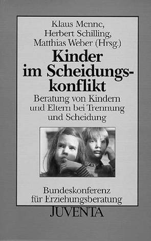 Kinder im Scheidungskonflikt von Menne,  Klaus, Schilling,  Herbert, Weber,  Matthias