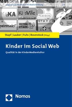 Kinder im Social Web von Fuhs,  Burkhard, Lauber,  Achim, Rosenstock,  Roland, Stapf,  Ingrid