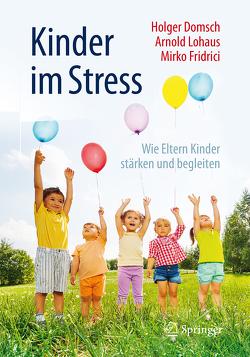 Kinder im Stress von Domsch,  Holger, Fridrici,  Mirko, Lohaus,  Arnold