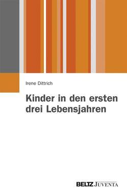 Kinder in den ersten drei Lebensjahren von Dittrich,  Irene