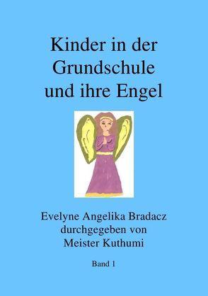 Kinder in der Grundschule und ihre Engel von Bradacz,  Evelyne Angelika