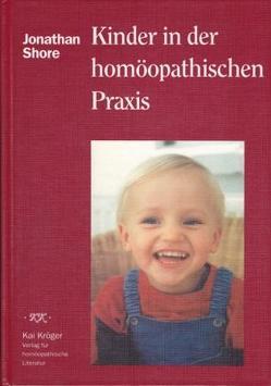 Kinder in der homöopatischen Praxis von Kröger,  Kai, Shore,  Jonathan, Theis,  Veronika