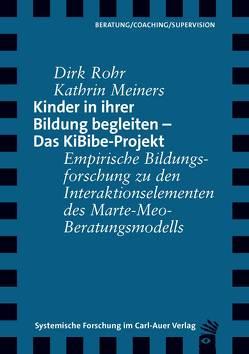 Kinder in ihrer Bildung begleiten – Das KiBibe-Projekt von Meiners,  Kathrin, Rohr,  Dirk