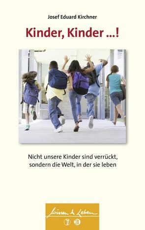 Kinder, Kinder …! von Kirchner,  Josef Eduard