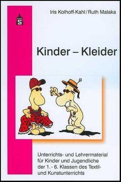Kinder – Kleider von Kolhoff-Kahl,  Iris, Malaka,  Ruth