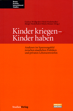Kinder kriegen – Kinder haben von Mesner,  Maria, Niederhuber,  Margit, Niederkofler,  Heidi, Wolfgruber,  Gudrun