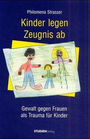 Kinder legen Zeugnis ab von Strasser,  Philomena