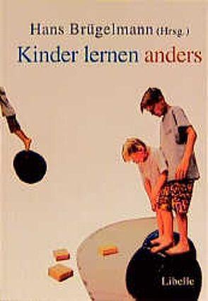 Kinder lernen anders: vor der Schule – in der Schule von Brügelmann,  Hans