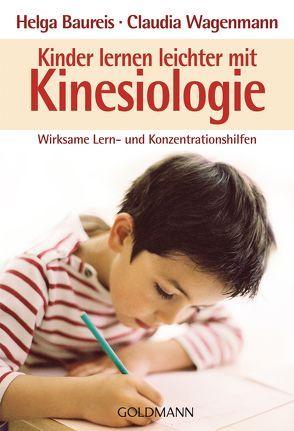 Kinder lernen leichter mit Kinesiologie von Baureis,  Helga, Wagenmann,  Claudia