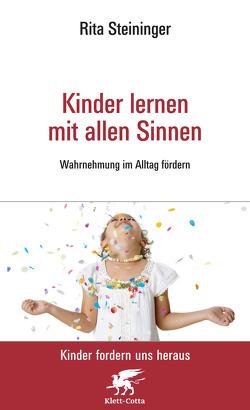 Kinder lernen mit allen Sinnen von Steininger,  Rita