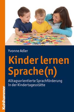 Kinder lernen Sprache(n) von Adler,  Yvonne