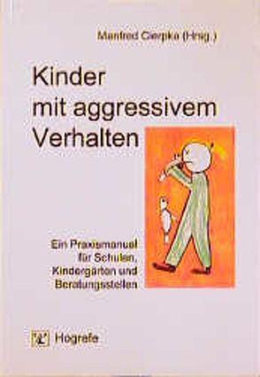 Kinder mit aggressivem Verhalten von Cierpka,  Manfred