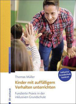 Kinder mit auffälligem Verhalten unterrichten von Mueller,  Thomas