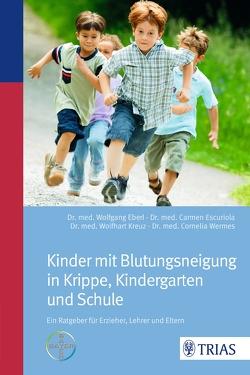 Kinder mit Blutungsneigung in Krippe, Kindergarten und Schule von Eberl,  Wolfgang, Escuriola-Ettingshausen,  Carmen, Kreuz,  Wolfhart, Wermes,  Cornelia