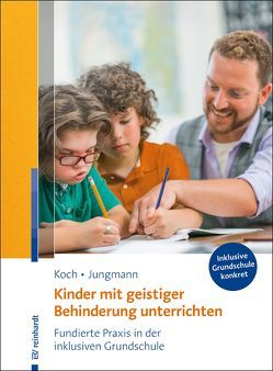 Kinder mit geistiger Behinderung unterrichten von Jungmann,  Tanja, Koch,  Katja