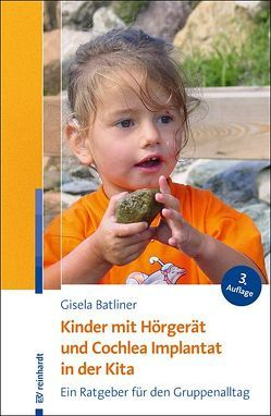 Kinder mit Hörgerät und Cochlea Implantat in der Kita von Batliner,  Gisela