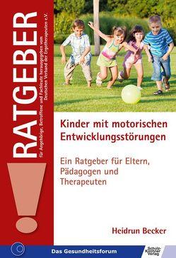Kinder mit motorischen Entwicklungsstörungen von Becker,  Heidrun