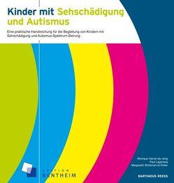Kinder mit Sehschädigung und Autismus von Graumann,  Heinz, Hamer-de Jong,  Monique, Lagerweij,  Paul, Strietman-te Roller,  Margreeth