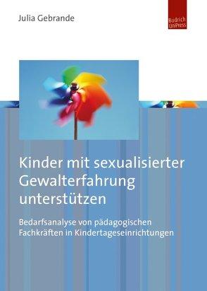 Kinder mit sexualisierter Gewalterfahrung unterstützen von Gebrande,  Julia
