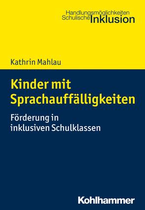 Kinder mit Sprachauffälligkeiten von Hartke,  Bodo, Mahlau,  Kathrin