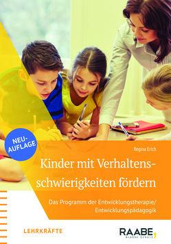 Kinder mit Verhaltensschwierigkeiten gezielt fördern von Erich,  Regina