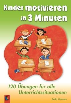 Kinder motivieren in 3 Minuten von Paterson,  Kathy