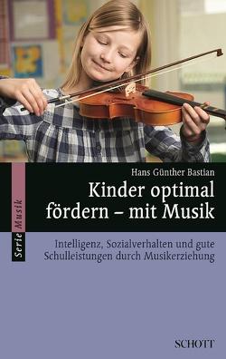 Kinder optimal fördern – mit Musik von Bastian,  Hans Günther