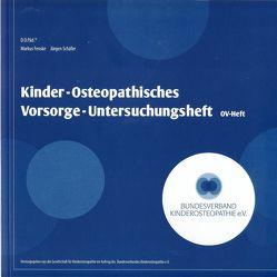 Kinder-Osteopathisches Vorsorge-Untersuchungsheft von Fenske,  Markus, Schäfer,  Jürgen