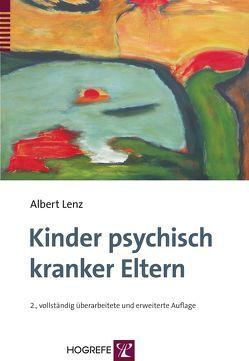 Kinder psychisch kranker Eltern von Lenz,  Albert