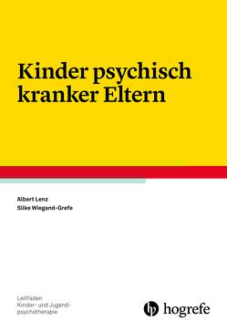Kinder psychisch kranker Eltern von Lenz,  Albert, Wiegand-Grefe,  Silke