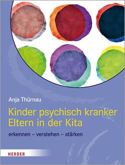 Kinder psychisch kranker Eltern in der Kita von Thürnau,  Anja
