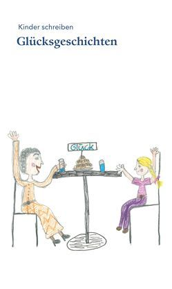 Kinder schreiben Glücksgeschichten