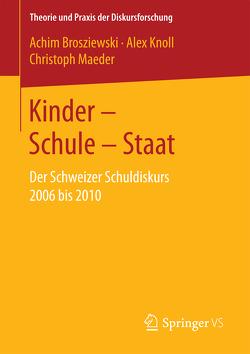 Kinder – Schule – Staat von Brosziewski,  Achim, Knoll,  Alex, Maeder,  Christoph
