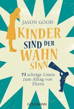 Kinder sind der Wahnsinn von Good,  Jason, Spangler,  Bettina