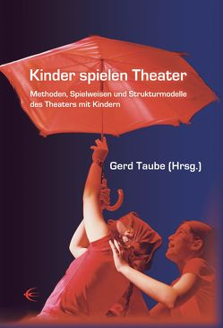 Kinder spielen Theater von Taube,  Gerd