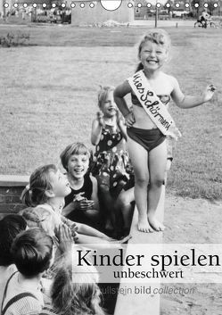 Kinder spielen – unbeschwert (Wandkalender 2019 DIN A4 hoch) von bild Axel Springer Syndication GmbH,  ullstein
