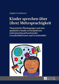 Kinder sprechen über (ihre) Mehrsprachigkeit von Groskreutz,  Angela
