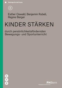 Kinder stärken (E-Book) von Berger,  Regine, Oswald,  Esther, Rubeli,  Benjamin