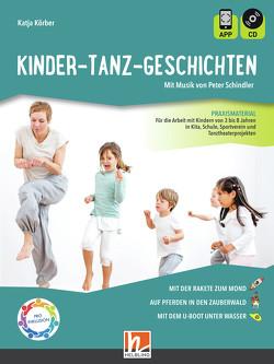 Kinder-Tanz-Geschichten von Körber,  Katja, Schindler,  Peter