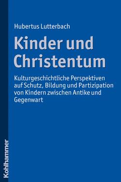 Kinder und Christentum von Lutterbach,  Hubertus