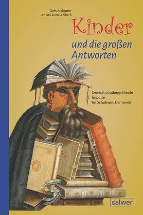 Kinder und die großen Antworten von Büttner,  Gerhard, Seelbach,  Larissa Carina