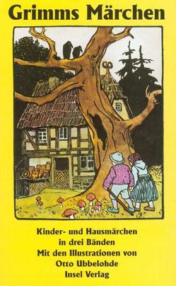 Kinder- und Hausmärchen, gesammelt durch die Brüder Grimm. In drei Bänden von Grimm,  Jacob, Grimm,  Wilhelm, Ubbelohde,  Otto, Weber-Kellermann,  Ingeborg