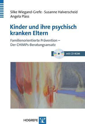 Kinder und ihre psychisch kranken Eltern von Halverscheid,  Susanne, Plass,  Angela, Wiegand-Grefe,  Silke
