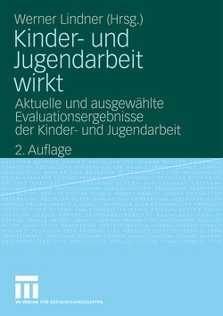 Kinder- und Jugendarbeit wirkt von Lindner,  Werner