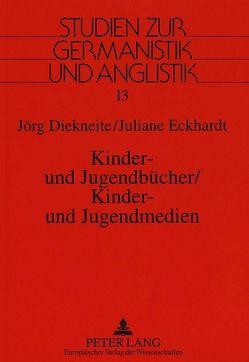 Kinder- und Jugendbücher / Kinder- und Jugendmedien von Diekneite,  Jörg, Eckhardt,  Juliane